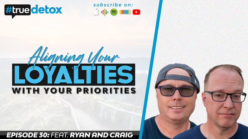 Episode 30 - Craig Randall, Ryan Riley - Aligning Your Loyalties With Your Priorities