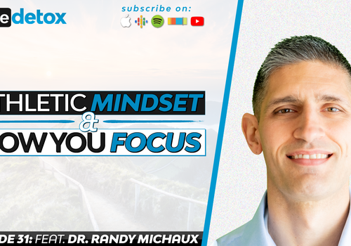 Episode 31 - Dr. Randy Michaux - Athletic Mindset And How You Focus