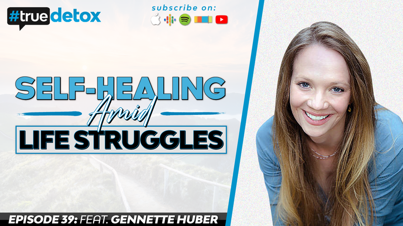 Episode 39 - Gennette Huber - Self-Healing Amid Life Struggles