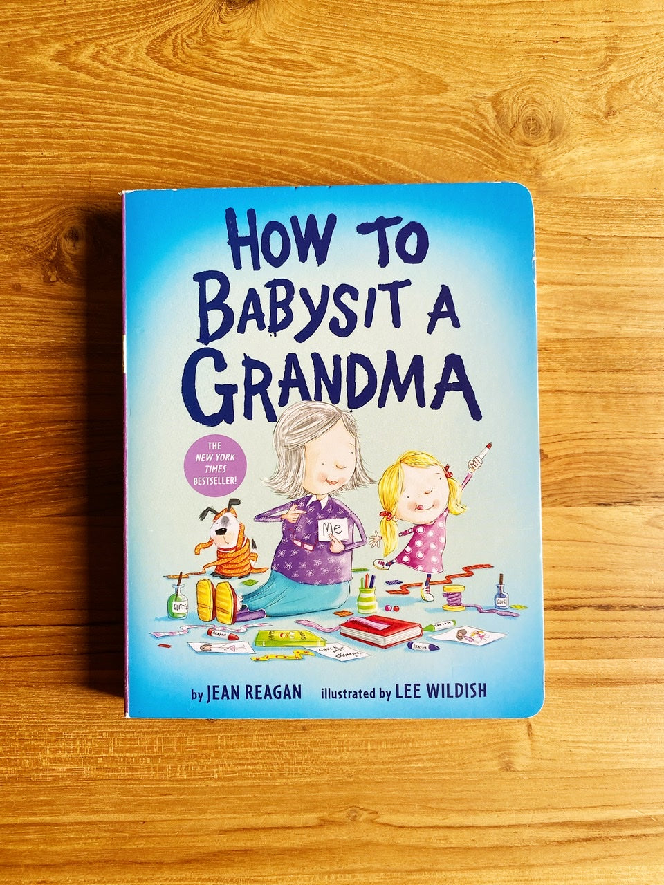How To Babysit A Grandma by Jean Reagan & Lee Wildish