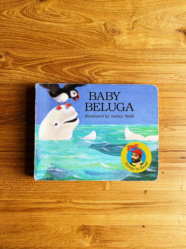 Vintage 1997 Baby Beluga by Raffi — Illustrated by Ashley Wolff | *First Board Book Edition*
