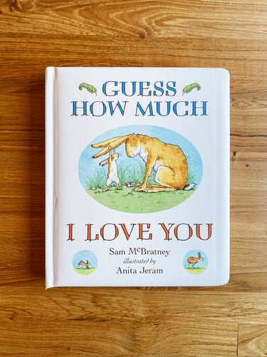 Guess How Much I Love You (Padded Board Book) by Sam McBratney & Anita Jeram