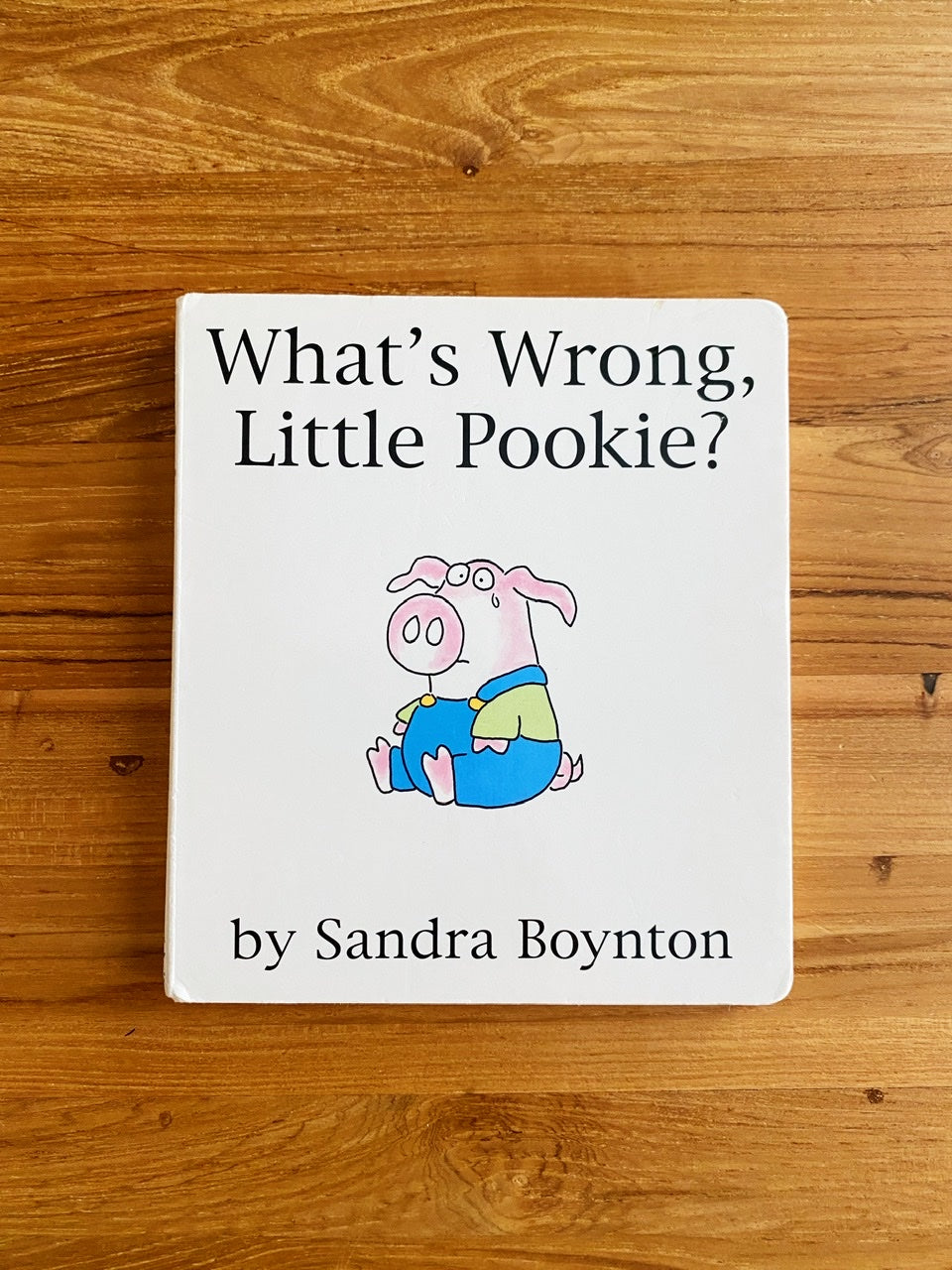 What's Wrong Little Pookie? by Sandra Boynton