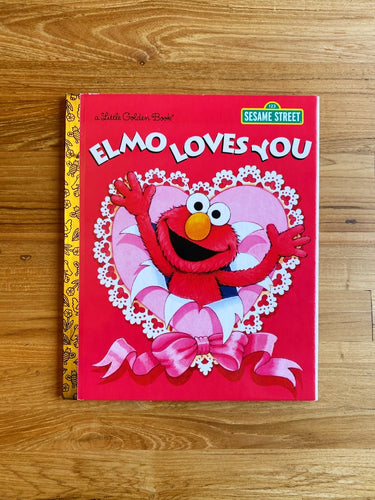 Elmo Loves You by Sarah Albee & Maggie Swanson