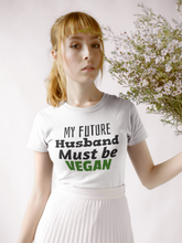 Load image into Gallery viewer, Husband Qualifications - Vegan Spouse T-Shirt