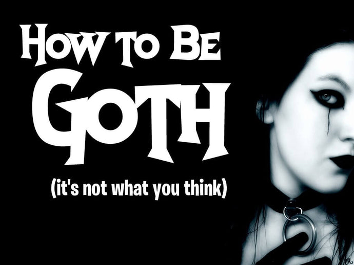 How to Be Goth in 5 Steps (It's Not What You Think)