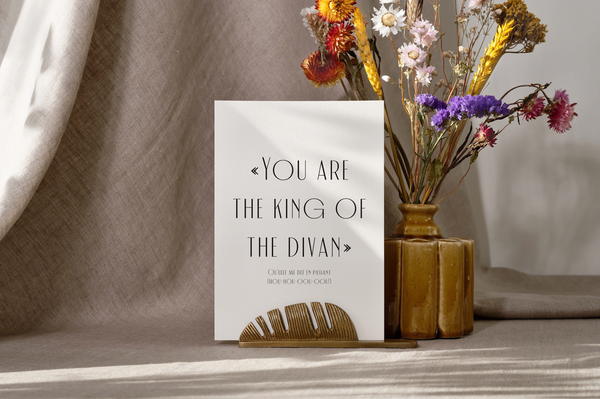 "Carte ""You are the king of the divan"""