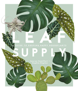 Leaf Supply - a guide to happy household plants