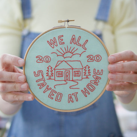 Embroidery Kit: WE ALL STAYED HOME