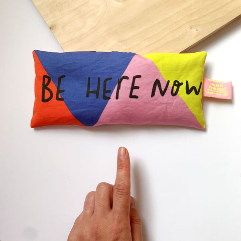 Handmade Lavender Bag: BE HERE NOW