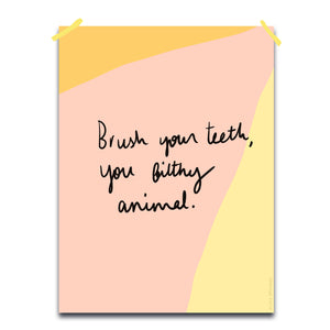 Brush your teeth a4 print