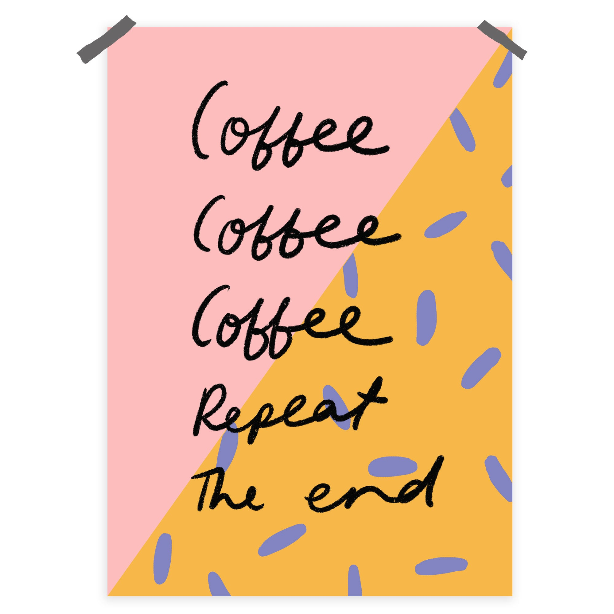 Coffee Repeat a4 print