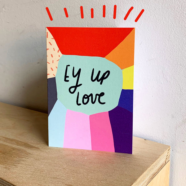 Ey Up Love card