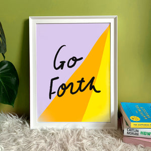 Go Forth a4 print