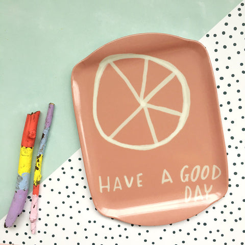 Scatter Dish: Have A Good Day