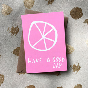 Have a good day card