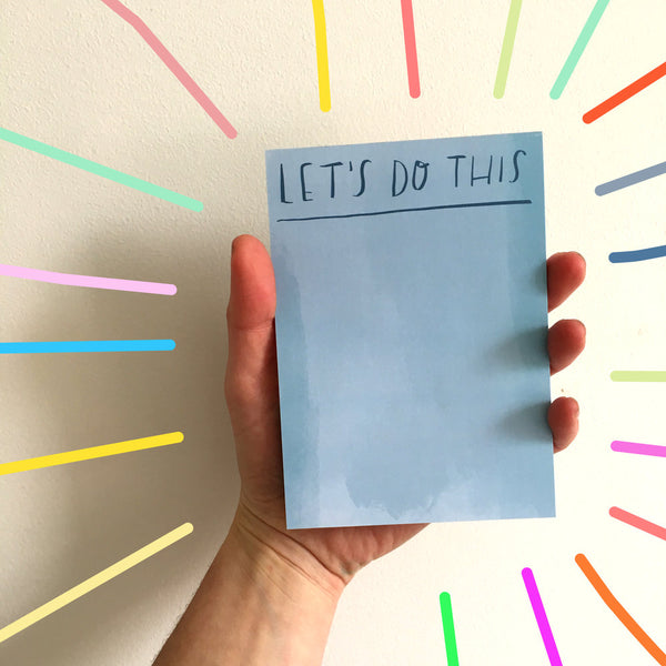 Desk Jotter: LET'S DO THIS