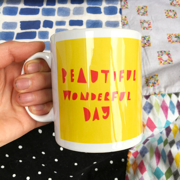 Beautiful Wonderful Day mug