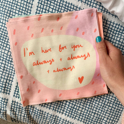 I'm here for you always + always organic cotton handkerchief
