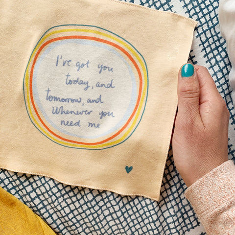I've got you today and tomorrow organic cotton handkerchief
