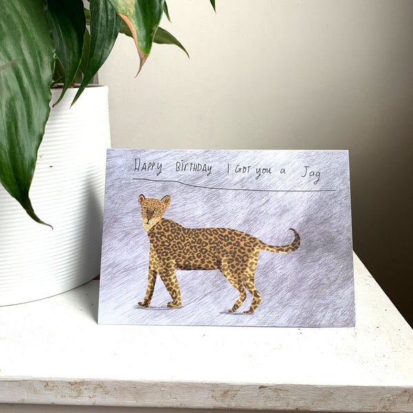 Happy Birthday I got you a jag card