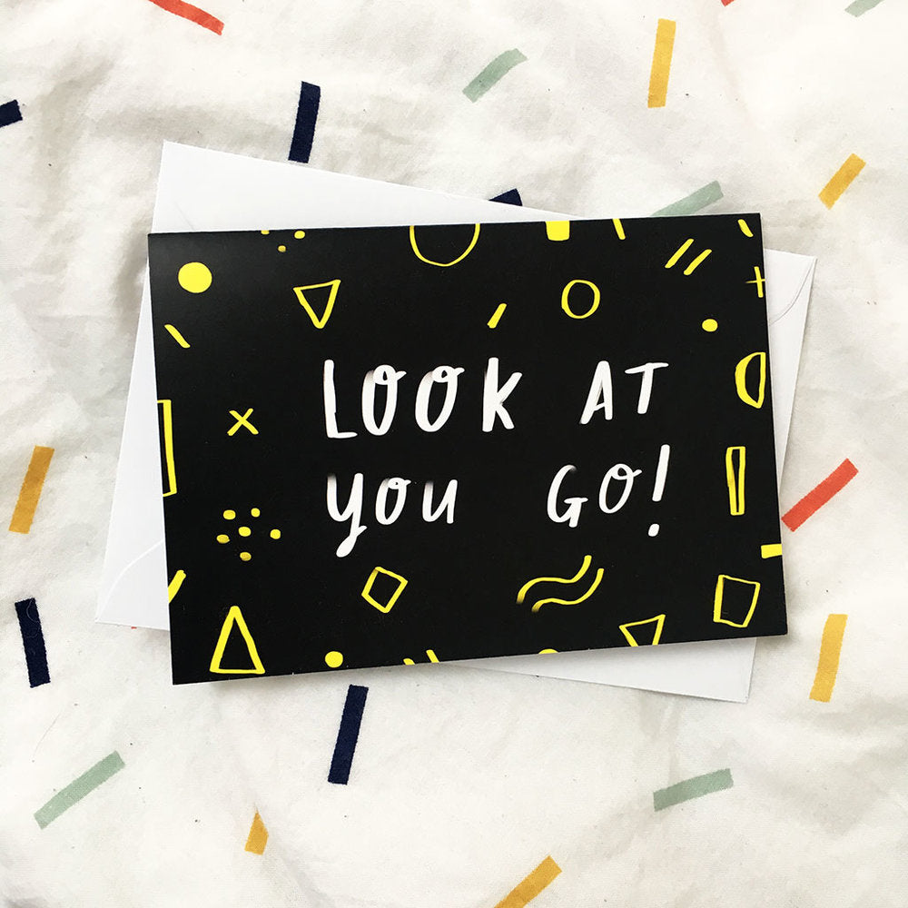 LOOK AT YOU GO! card