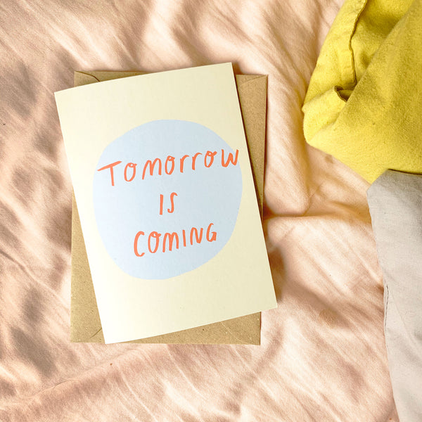 Tomorrow is coming card