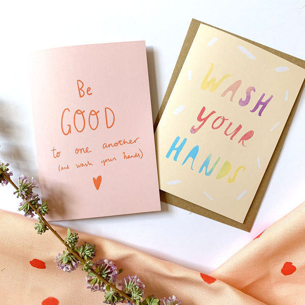 Be GOOD to one another (and wash your hands) card