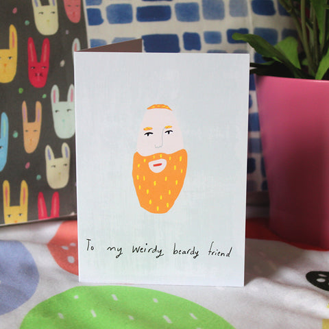 Weirdy Beardy Friend card