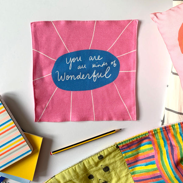 You're all kinds of wonderful organic cotton handkerchief