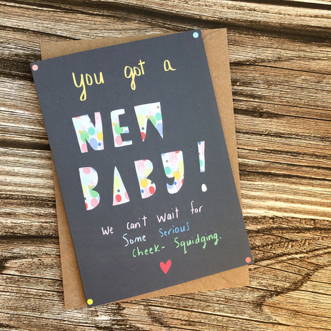 You got a NEW BABY card