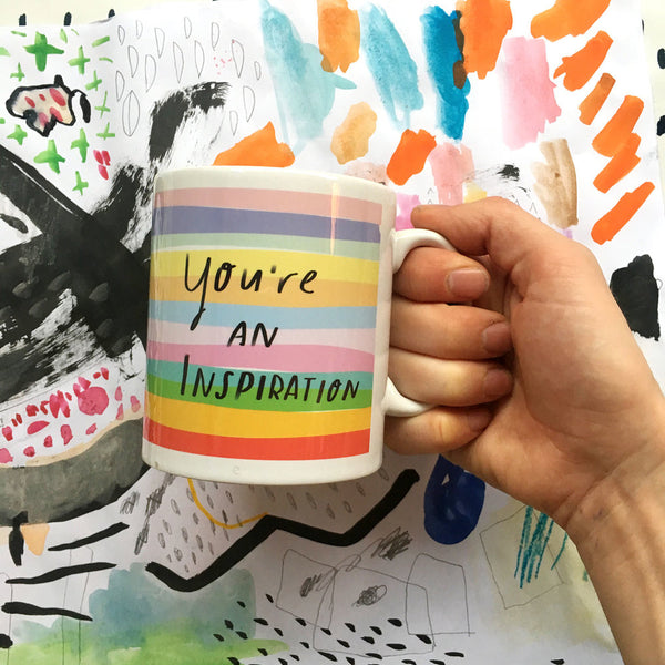 You're an Inspiration Mug
