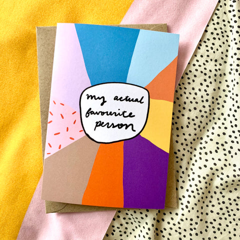Actual favourite person card