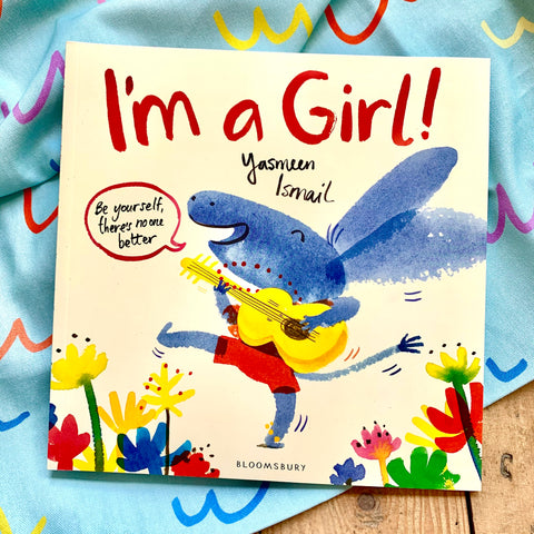 I am a GIRL! by Yasmeen Ismail