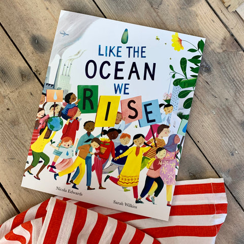 Like the Ocean We Rise by Nicola Edwards (Author), Sarah Wilkins (Illustrator)