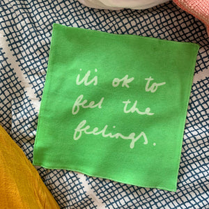 It's ok to feel the feelings organic cotton handkerchief