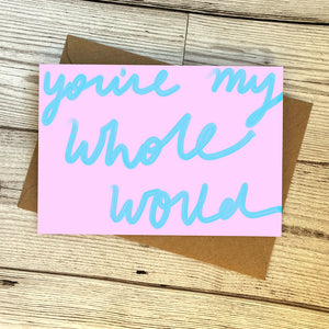 My Whole World card