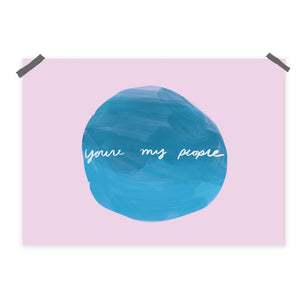 You're my people a4 print
