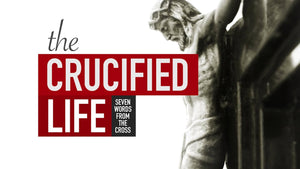 Crucified Life for Lent
