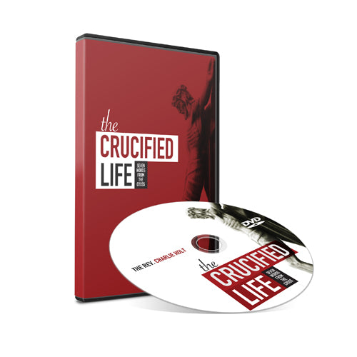 The Crucified Life DVD: Seven Words from the Cross