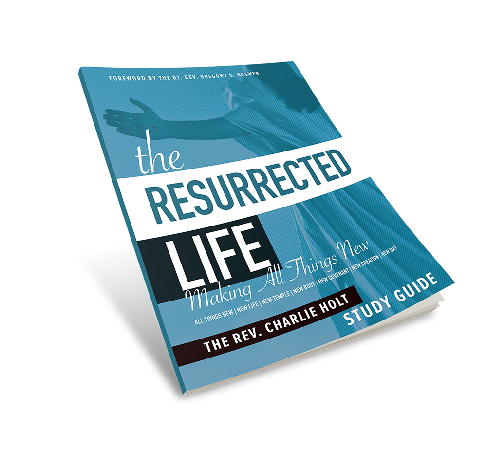 The Resurrected Life Study Guide: All Things New