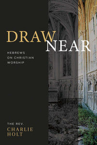 DN-A01 Draw Near: Hebrews on Christian Worship Book