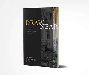 Draw Near: Hebrews on Christian - Worship Book