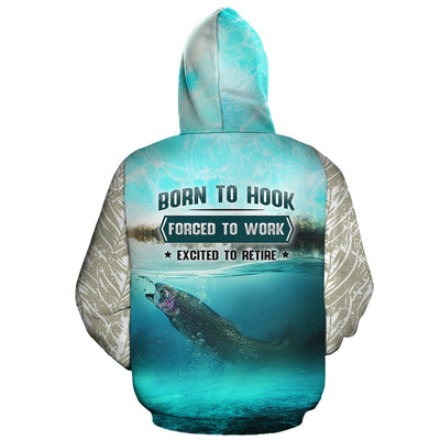Born To Hook. Forced To Work. Excited To Retire All Over Hoodie
