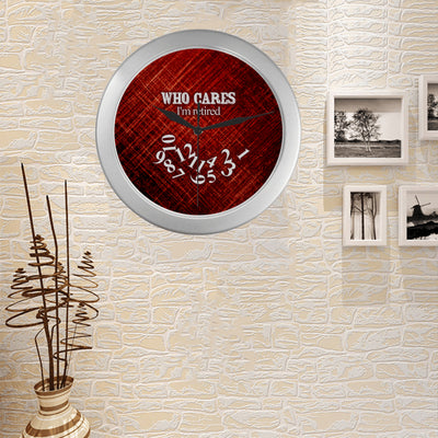 Who Cares! I'm Retired Wall Clock