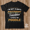 Personalized - I'm Not Always Grumpy T-shirt
