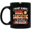 I'm Not Always & Sarcastic Mug