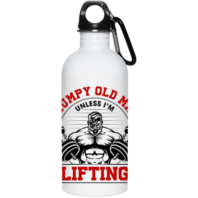 Grumpy Old Man Unless I'm Lifting Stainless Steel Water Bottle