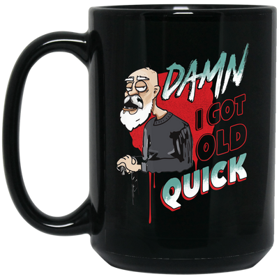 Damn I Got Old Quick Mug