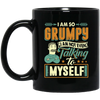 I Am Not Even Talking To Myself Mug